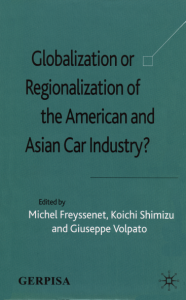 Globalization or Regionalization of the American and Asian Car Industry
