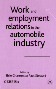 Work and Employment Relations in the Automobile Industry